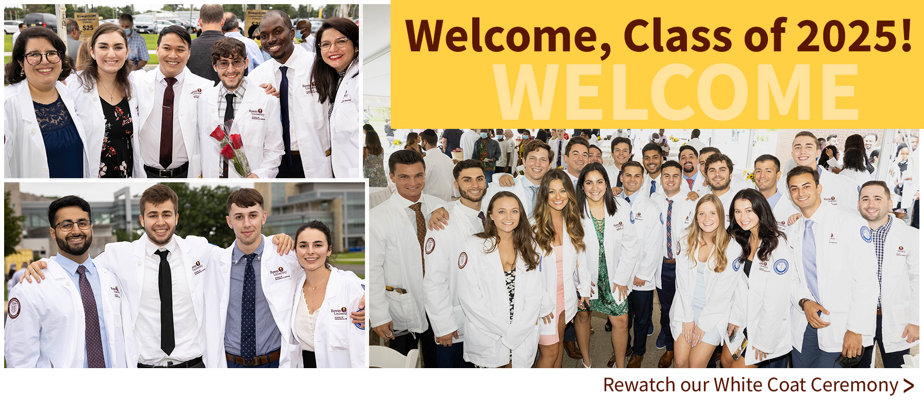Welcome to the Class of 2025 - Click to watch the White Coat Ceremony
